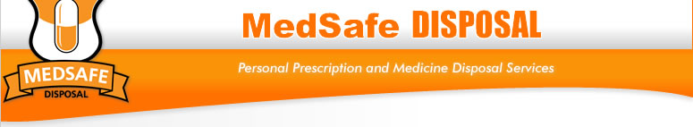 MedSafe Disposal: Personal Prescription and Medicine Disposal Services